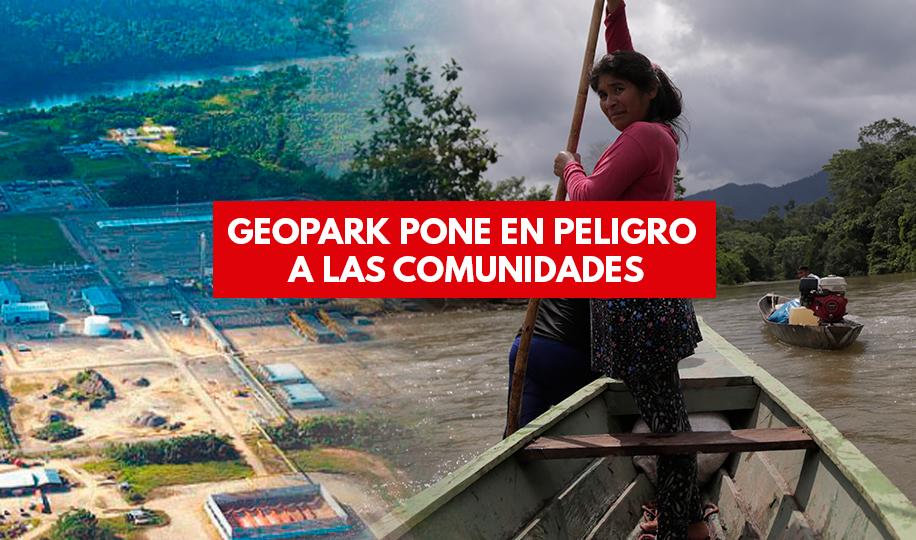 Geopark pone en peligro a pueblos indígenas, así lo revela estudio de impacto ambiental del lote 64