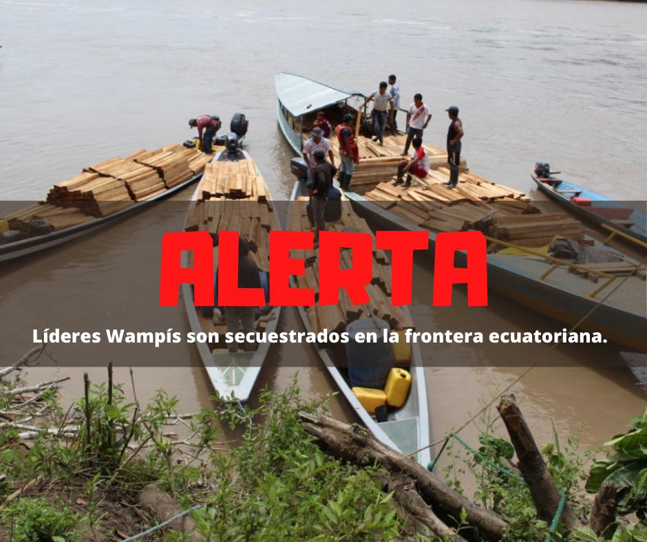 Alerta: Madereros ecuatorianos secuestran a líderes Wampís